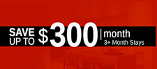 Save Up to $300. 3+ Month Stays